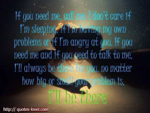 care if I'm sleeping, if I'm having my own problems or if I ...