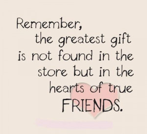 Greatest Gift In Heart Of True Friends Quote