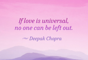 If Love Is Universal, No One Can be Left Out ~ Loneliness Quote