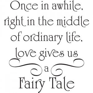 ... , Love gives us a fairy tale: Quote About Love Gives Us A Fairy Tale