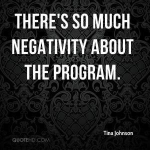There's so much negativity about the program.
