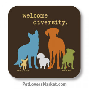 "welcome diversity"". Coasters feature Dog Pictures with Dog Quotes ..."