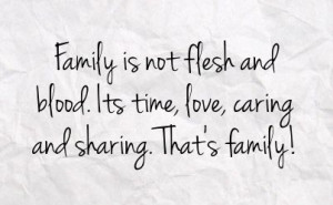 family quotes and sayings | family is not flesh and blood its time ...
