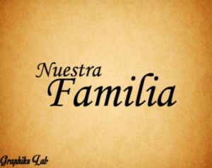 Quotes In Spanish About Family Nuestra familia