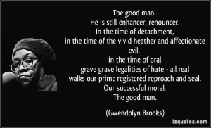 The good man. He is still enhancer, renouncer. In the time of ...