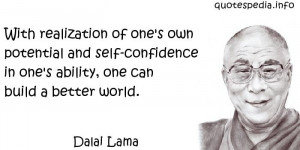 Dalai Lama - With realization of one's own potential and self ...