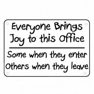 Brings Joy To This Office Sign Wall Quotes Funny Work Signs Sayings ...
