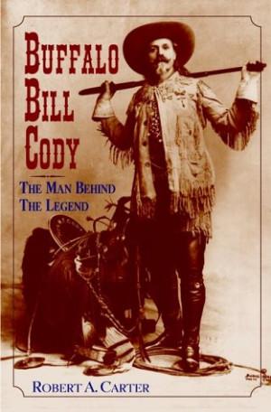 Buffalo Bill Cody: The Man Behind the Legend