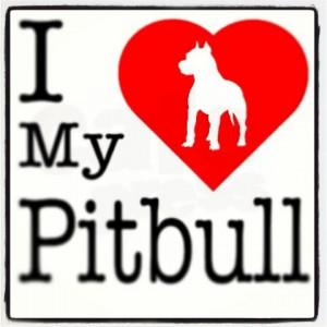 Love My Pitbull Quotes