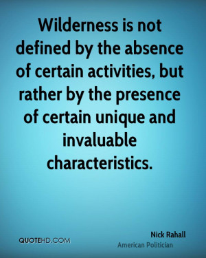 Wilderness is not defined by the absence of certain activities, but ...
