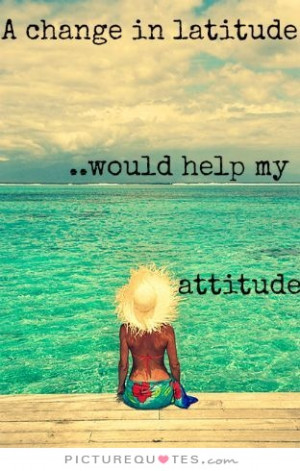 Quotes Attitude Quotes Travel Quotes Holiday Quotes Vacation Quotes ...