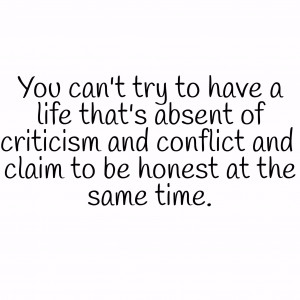 ... Conflict And Claim To Be Honest At The Same Time. ~ Conflict Quotes