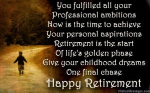 You fulfilled all your professional ambitions - Retirement Quote.
