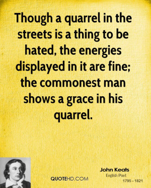 Though a quarrel in the streets is a thing to be hated, the energies ...