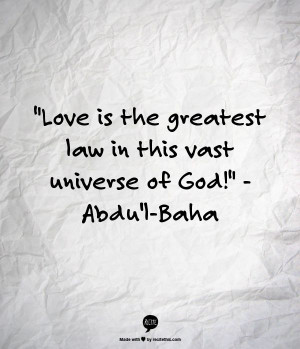 Love is the greatest law in this vast universe of God!