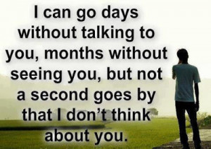 can go days without talking to you- Love / Love Feelings Quotes