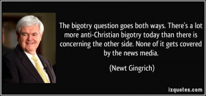 The bigotry question goes both ways. There's a lot more anti-Christian ...