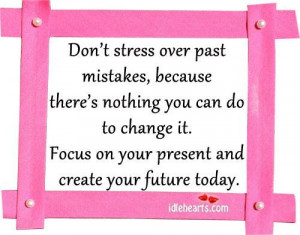 ... itfocus on your present and create your future today future quote