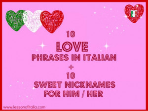 10 LOVE phrases + 10 nicknames in Italian