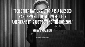 For other nations, utopia is a blessed past never to be recovered; for ...