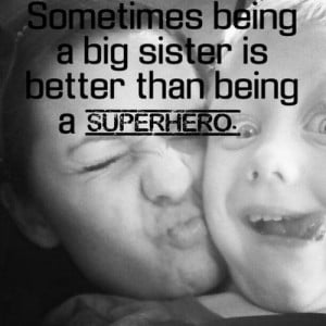 Honestly, it is. Being the big sister is the best. Not just because ...