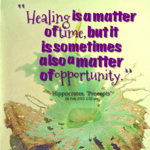Quotes Picture: healing is a matter of time, but it is sometimes also ...