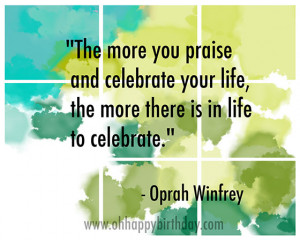 birthday quotes/Celebrate Your Life Quote by Oprah