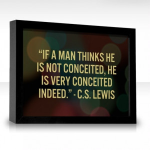 Conceited quotes, best, wise, sayings, cs lewis