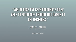 quote-Dontrelle-Willis-win-or-lose-ive-been-fortunate-to-215285.png