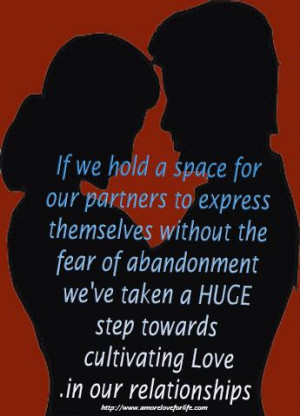 ... abandonment, we've taken a HUGE step towards cultivating Love in our