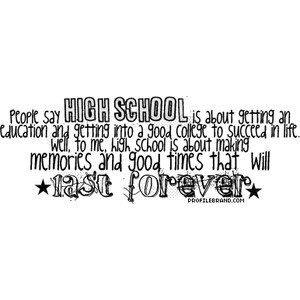 Quotes About High School