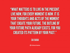quote-Sai-Baba-what-matters-is-to-live-in-the-93621.png