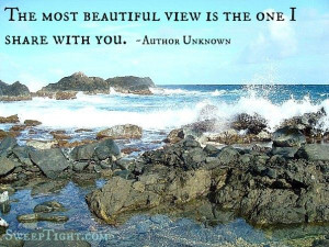 Love Quote Anonymous Quotes The Most Beautiful View