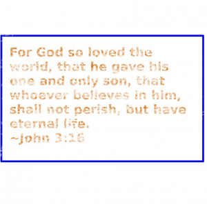 Favorite bible verses 1: John 3:16 by PepperMonkey564
