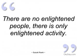 there are no enlightened people suzuki roshi
