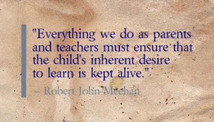 Everything we do as parents and teachers must ensure that the child's ...