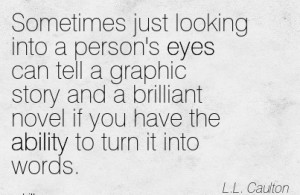 Sometimes Just Looking Into A Person's Eyes Can Tell A Graphic Story ...
