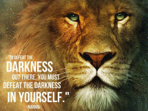 Quote on how to defeat darkness by Narnia