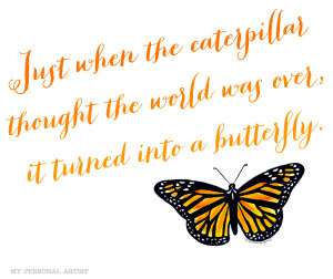 Butterfly quote \ MyPersonalArtist.com