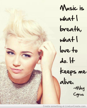 Miley Cyrus Quotes About Life