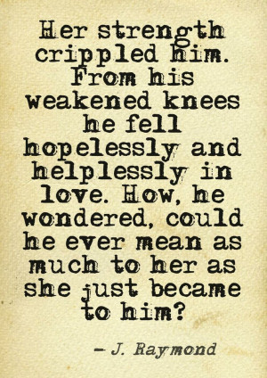 From his weakened knees. . J. Raymond