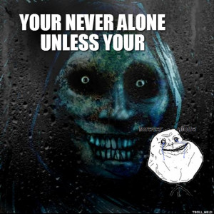 your-never-alone-unless-your.jpg