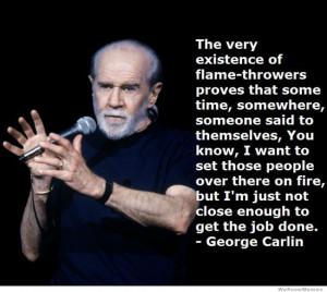 George Carlin on Flamethrowers…