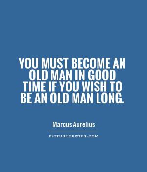 Time Quotes Old Quotes Aging Quotes Marcus Aurelius Quotes