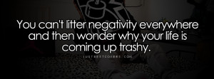 Click to get this you cant litter negativity Facebook Cover Photo
