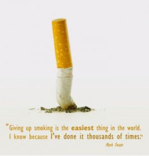 Giving up smoking is the easiest thing in the world. I know because ...
