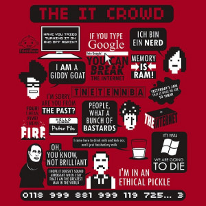 The IT Crowd t-shirt--need this!!! It would go with my cross stitch :)