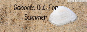 School's Out For Summer Profile Facebook Covers