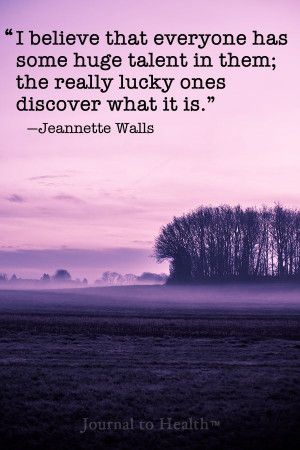 Jeannette Walls quote | You don't need luck to discover your talents ...