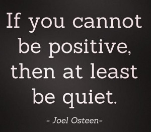 if-you-cannot-be-positive-joel-osteen-quotes-sayings-pictures.jpg
